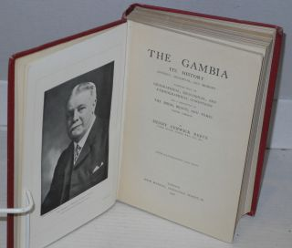 The Gambia: its history ancient, mediæval, and modern together withs geographical, geological, and ethnographical and a description of the birds, beasts and fishes found therein; with illustrations and maps