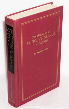 The refugee: narratives of fugitive slaves in Canada. Related by themselves, with an account of...