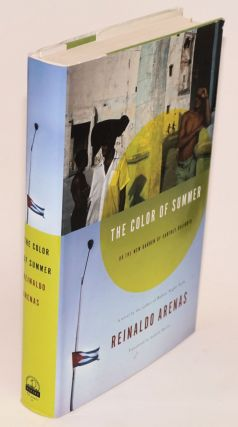 The Color of Summer; or the new garden of earthly delights. Reinaldo Arenas, Andrew Hurley