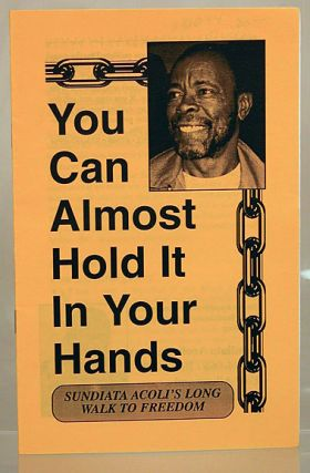 You can almost hold it in your hands; Sundiata Acoli's long walk to freedom
