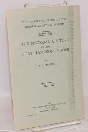 The Material Culture of the Fort Jameson Ngoni. J. A. Barnes