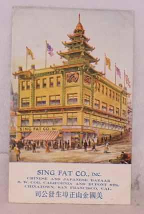 Sing Fat Co., leading Oriental bazaar, S.W. cor. California and DuPont Sts., Chinatown San...