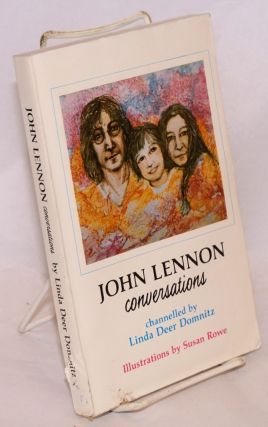 John Lennon; conversations channelled by Linda Deer Domnitz, illustrations by Susan Rowe. Linda...