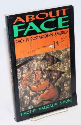 About face; race in postmodern America. Timothy Maliqalim Simone