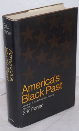 America's black past; a reader in Afro-American history. Eric Foner, ed