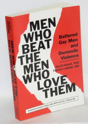 Men who beat the men who love them; battered gay men and domestic violence. David Island, Patrick...