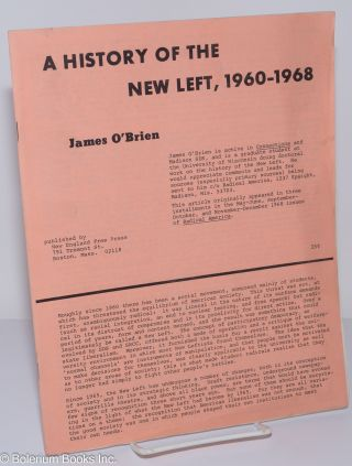 A history of the new left, 1960-1968. James O'Brien