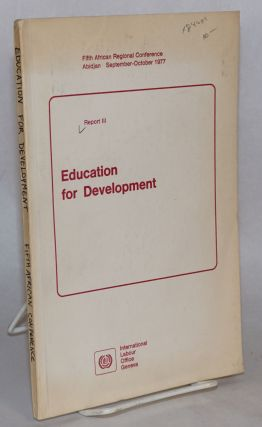 Report III: Education for development; third item on the agenda, Fifth African Regional...