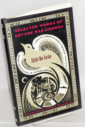Selected works of Edythe Mae Gordon; introduction by Lorraine Elena Roses. Edythe Mae Gordon