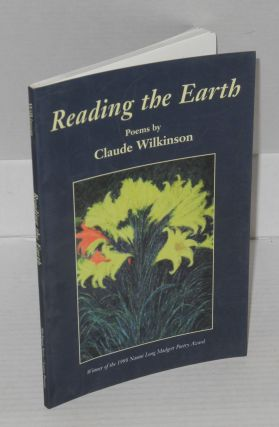 Reading the earth; poems. Claude Wilkinson