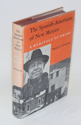 The Spanish-Americans of New Mexico; a heritage of pride. Nancie L. González