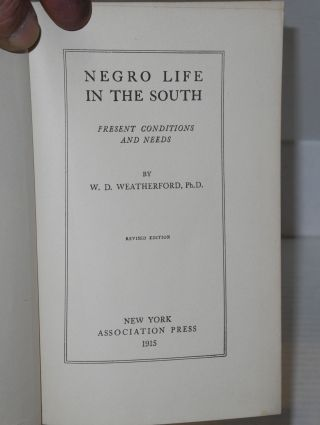 Negro life in the south; present conditions and needs