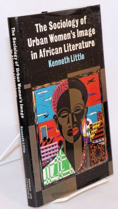 The sociology of urban women's image in African literature. Kenneth Little