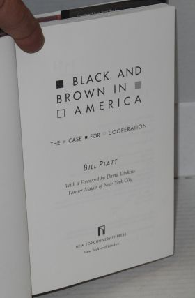 Black and brown in America; the case for cooperation, with a foreword by David Dinkins