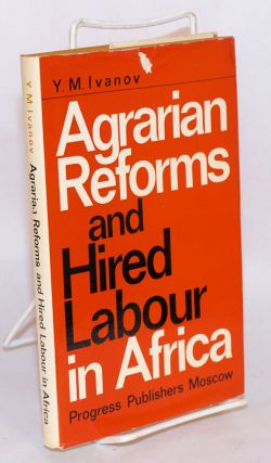 Agrarian reforms and hired labour in Africa. Y. M. Ivanov.