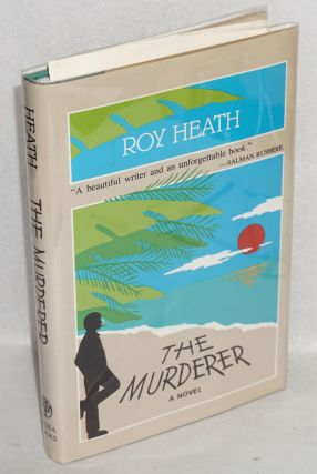 The murderer; a novel. Roy Heath.