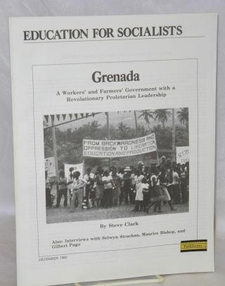 Grenada; a workers' and farmers' government with a revolutionary proletarian leadership. Also:...
