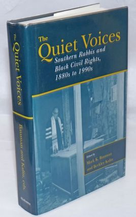 The quiet voices; southern rabbis and black civil rights, 1880s to 1990s. Mark K. Bauman, eds...