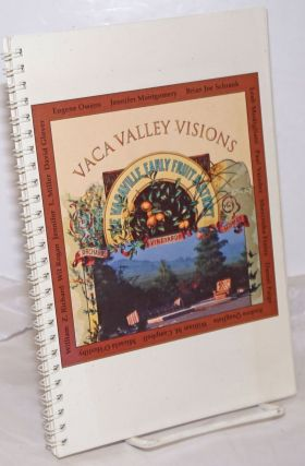 Vaca Valley visions: A Sense of Time and Place. June 1, 1996 - November 3, 1996. Phil Nollar,...