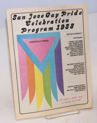 San Jose Gay Pride Celebration Program 1988, Saturday June 18th, 12 noon to 8 pm Rightfully Proud