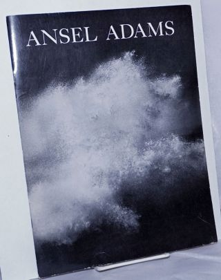 Ansel Adams: photographs 1923 - 1963, The Eloquent Light, by Nancy Newhall. Ansel Adams, text,...