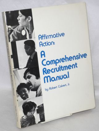 Affirmative action: a comprehensive recruitment manual. Robert Calvert, Jr