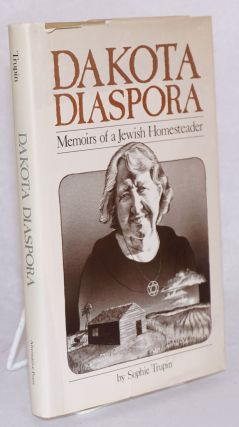 Dakota diaspora: memoirs of a Jewish homesteader. Sophie Trupin