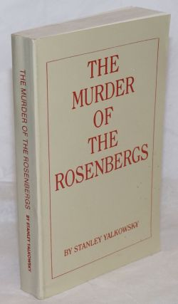 The murder of the Rosenbergs. Stanley Yalkowsky