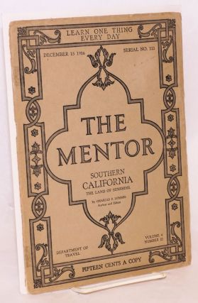 The Mentor: #121: Southern California the land of sunshine. Charles F. Lummis