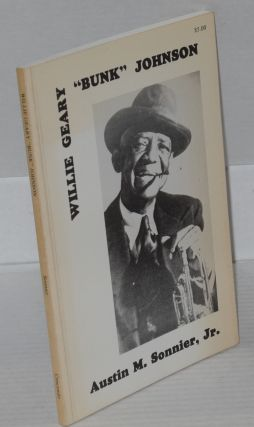 "Willie Geary ""Bunk"" Johnson; the New Iberia years. Austin M. Sonnier, Jr"