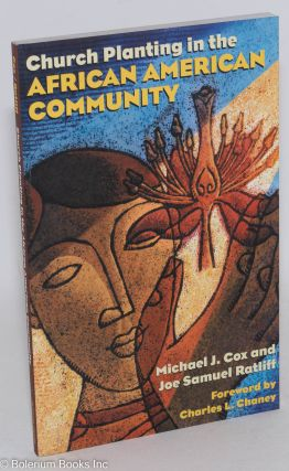 Church planting in the African American community. Michael J. Cox, Joe Samuel Ratliff.