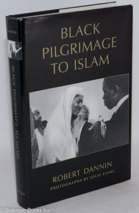 Black pilgrimage to Islam; photographs by Jolie Stahl. Robert Dannin