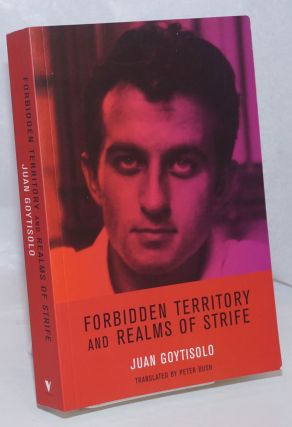 Forbidden territory and realms of strife: the memoirs of Juan Goytisolo. Juan Goytisolo, Peter Bush