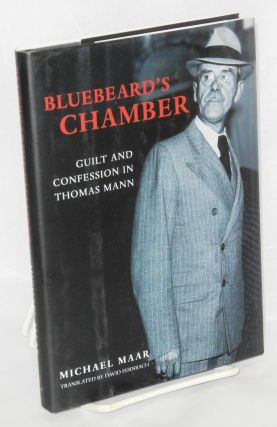 Bluebeard's chamber: guilt and confession in Thomas Mann. Michael Maar, David Fernbach