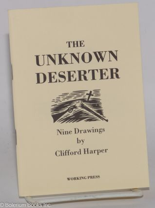 The unknown deserter; nine drawings. Clifford Harper