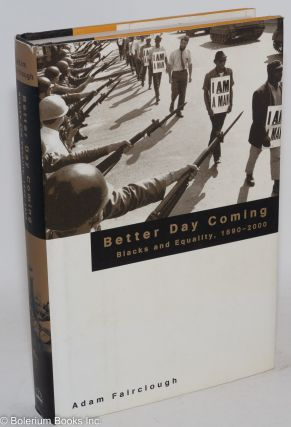 Better day coming; blacks and equality, 1890-2000. Adam Fairclough