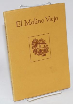 El Molino Viejo; Spanish California's first grist mill, with an epilogue by Rodman W. Paul....