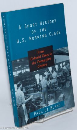A short history of the U.S. working class, from colonial times to the twenty-first century....