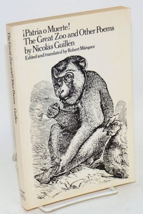 ¡Patria o muerte! The great zoo and other poems. Nicolás Guillén, edited and,...