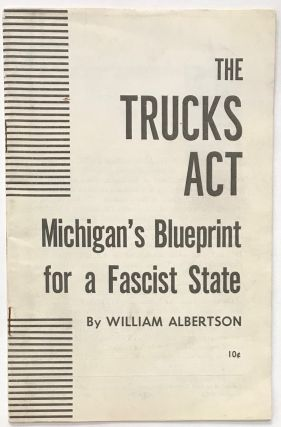 The Trucks Act, Michigan's blueprint for a Fascist state. William Albertson
