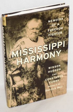 Mississippi harmony; memoirs of a freedom fighter, foreword by Derrick Bell. Winson Hudson,...