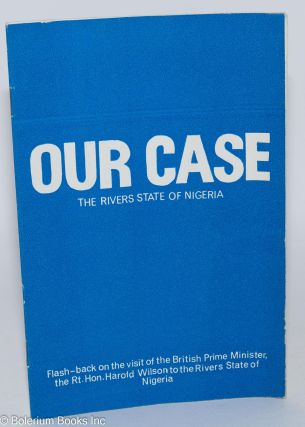 Our case: the Rivers State of Nigeria; flash-back on the visit of the British Prime Minister, the Right Honourable Harold Wilson to the Rivers State of Nigeria
