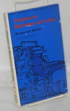 Chapters on machinery and labor. Introduction to this edition by Frederic Meyers, foreword to...