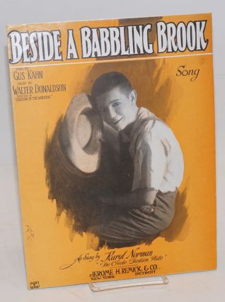 "Beside a babbling brook; as sung by Karyl Norman, ""The Creole Fashion Plate"" Karyl Norman, Gus..."