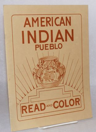 American Indian pueblo: read and color (new edition). Kay Bischoff, drawings, Eugene H. Bishoff,...
