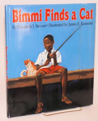 Bimmi finds a cat; illustrated by James E. Ransome. Elisabeth J. Stewart, James E. Ransome