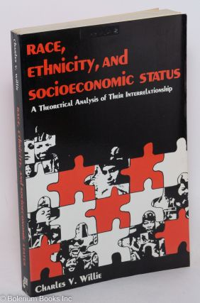 Race, ethnicity, and socioeconomic status; a theoretical analysis of their interrelationship....