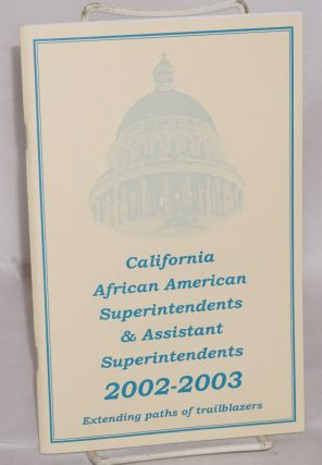 CAAS; California African American Superintendents & Assistant Superintendents 2002-2003;...