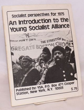 An introduction to the Young Socialist Alliance. Socialist perspectives for 1975 [cover title]....