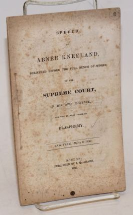 Speech of Abner Kneeland, delivered before the full bench of judges of the Supreme Court, in his...